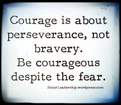 courage and perseverance