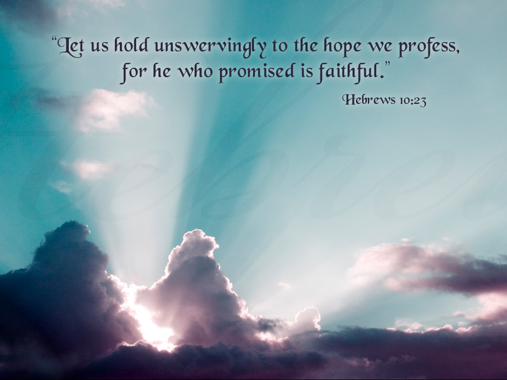 he is faithful who has promised