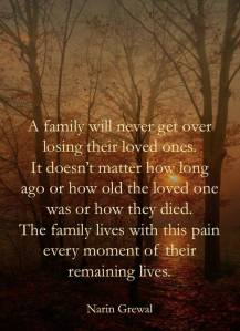 family never gets over the death of a loved one