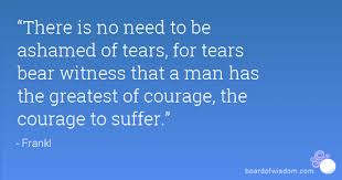 courage and tears