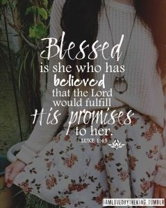 blessed is the one who believed his promises to her