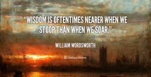 wisdom-is-often-nearer-when-we-stoop-than-when-we-soar