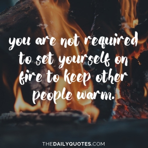 not-required-set-yourself-on-fire-life-daily-quotes-sayings-pictures