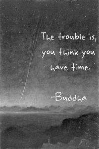 think-you-have-time