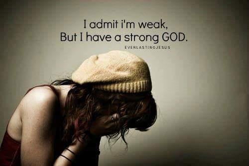 admit-im-weak-but-strong-god