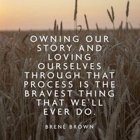 owning-our-story-and-loving-ourselves-through-the-process