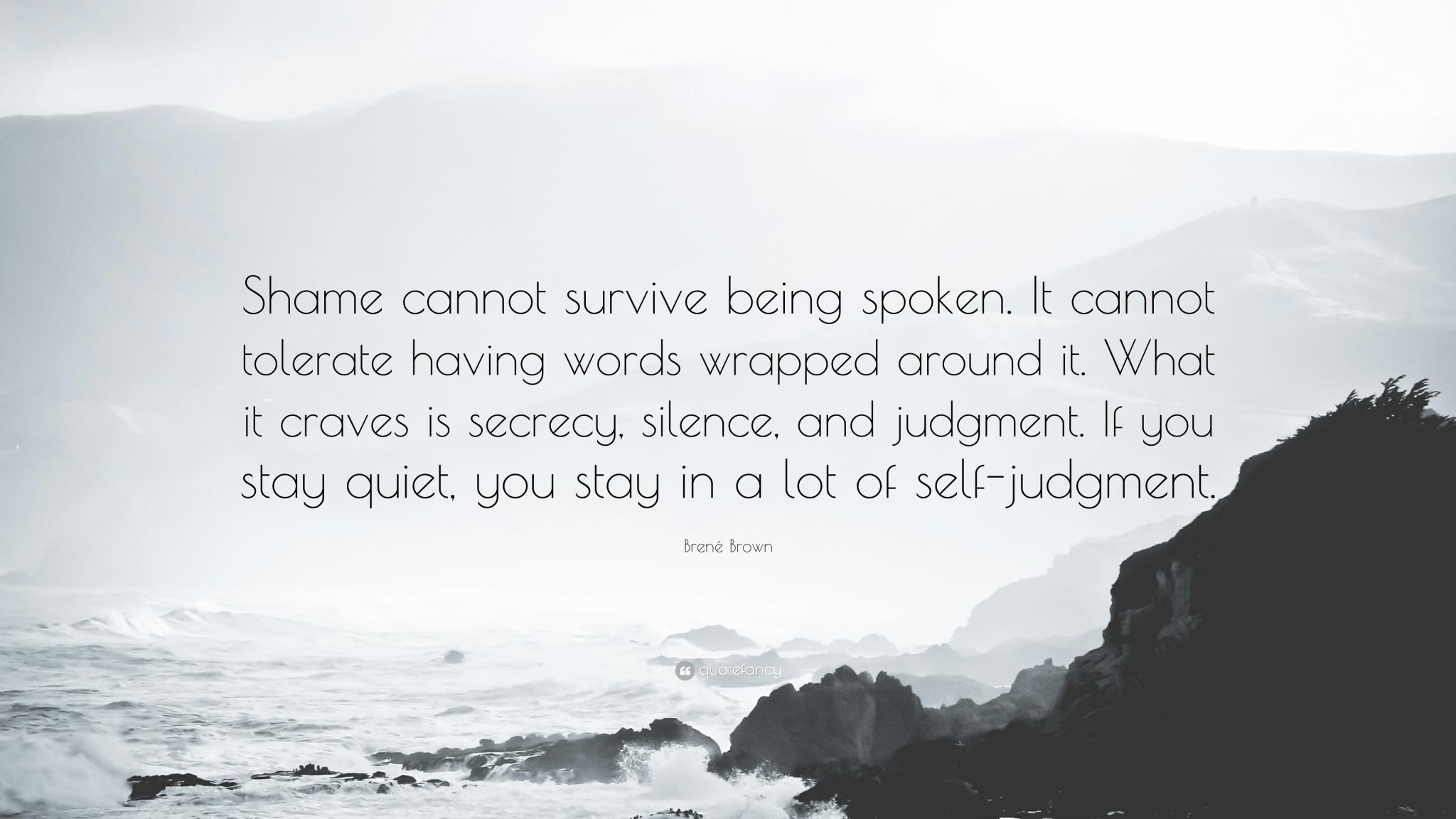 shame-cannot-survive-being-spoken