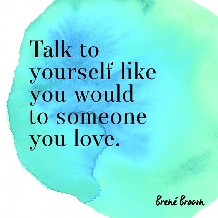 talk-to-yourself-as-someone-you-love-brene-brown