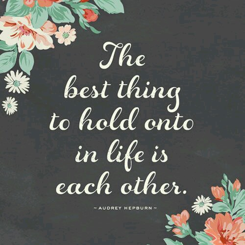 best thing to hold onto is each other