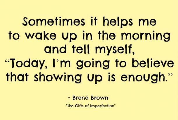sometimes helps me wake up brene brown