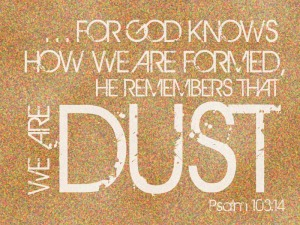 we are dust