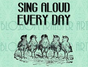 sing aloud every day