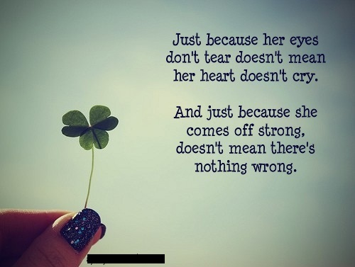 just because no tears doesnt mean heart doesnt hurt