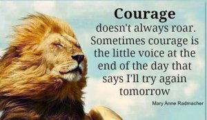 courage doesn't always roar male liion
