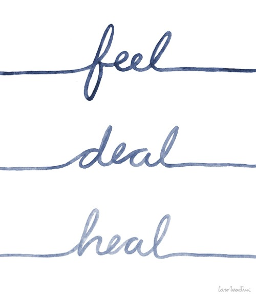 Feel and Deal to Heal