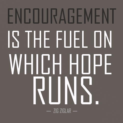 word of encouragement is the fuel for hope