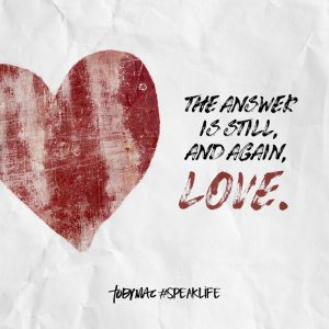 the answer is still and again love