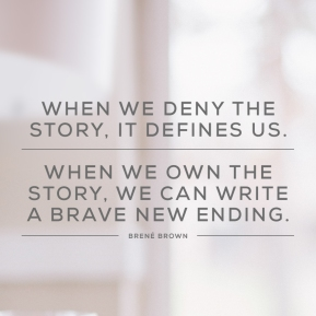deny it owns us embrace it brene brown