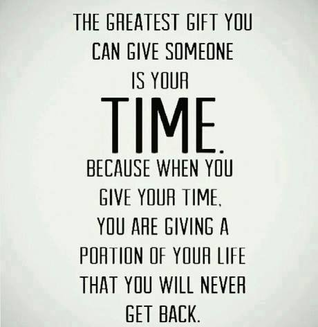 greatest gift is your time
