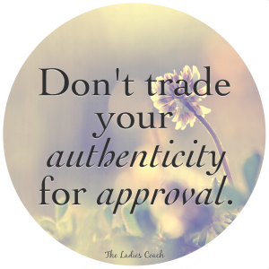 dont trade authenticity for approval
