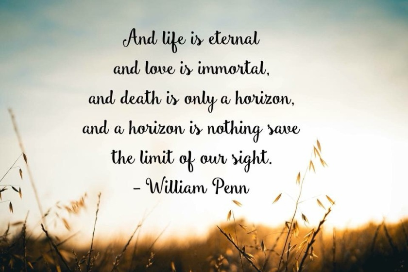 life is eternal and death a horizon