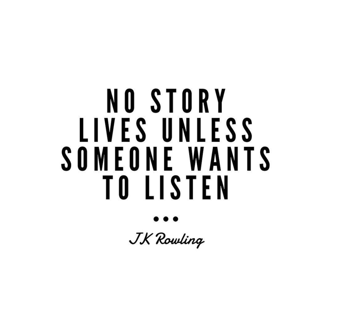 Why We Have to Tell Our Stories & Why We Need Someone to Listen