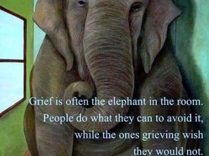 grief is often the elephant in the room