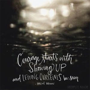 courage starts with showing up water
