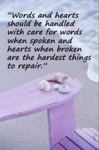 words and hearts should be handled with care