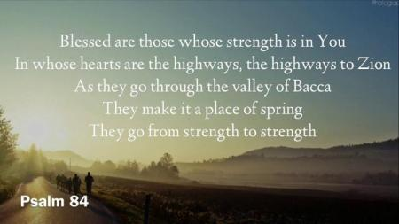 blessed are those whose strength is in you