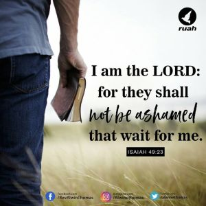 i am the lord not ashamed who wait for me