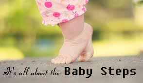 its all about the baby steps