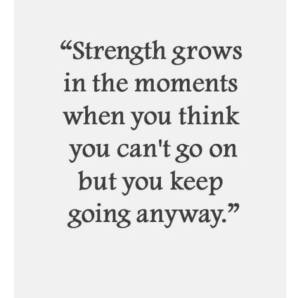 strengh grows when you go on anyway