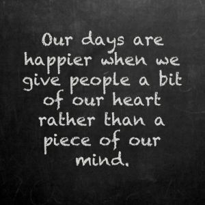 a bit of our heart rather than a piece of our mind