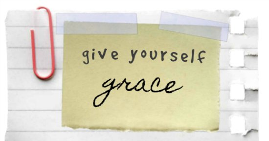 When It's Hard to Give Yourself Grace