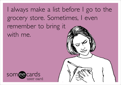 make a list sometimes remember to bring it