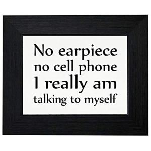 no earpiece no cell phone talking to myself