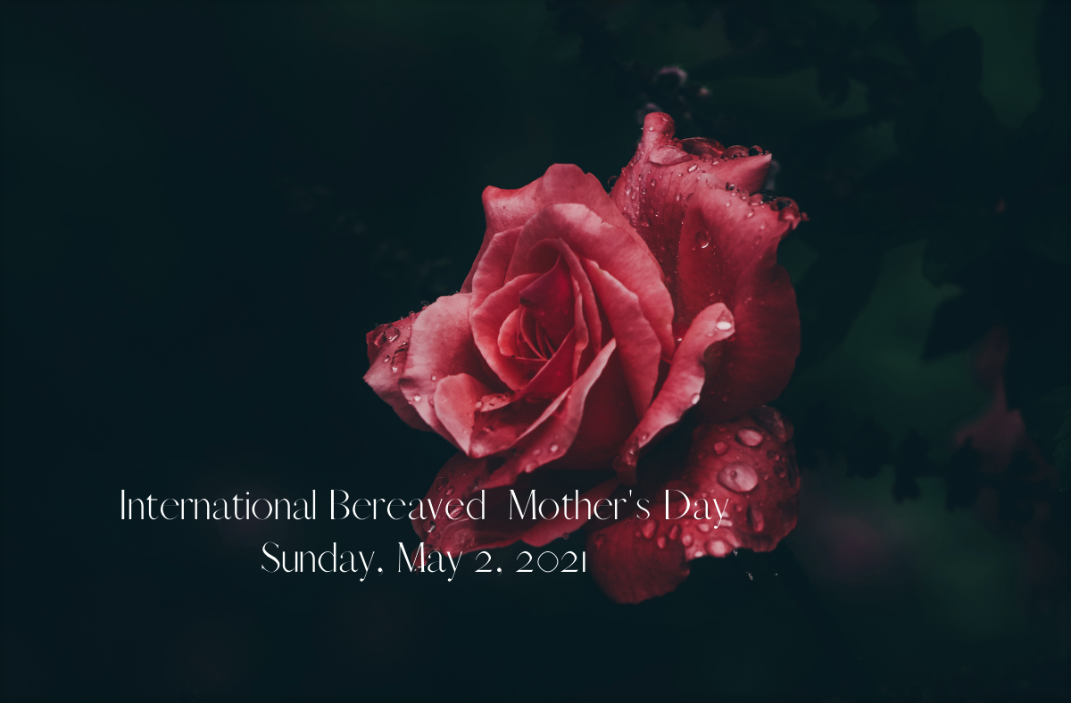 International Bereaved Mother's Day 2021
